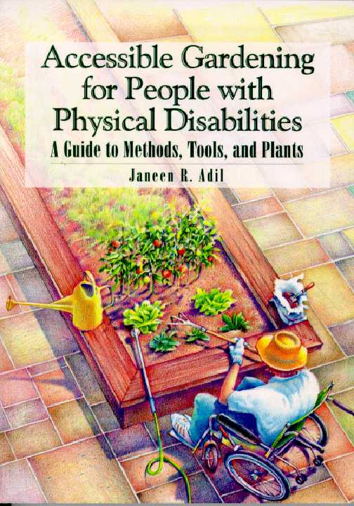Accessible Gardening for People With Physical Disabilities By Adil, Janeen R.